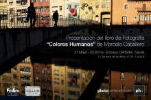 """Presentación del libro """"Colores Humanos"""" del fotógrafo Marcelo Caballero en Sevilla"""